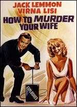 How to Murder Your Wife - Richard Quine
