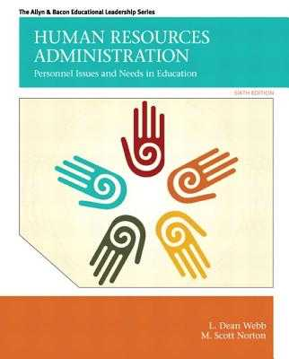 Human Resources Administration: Personnel Issues and Needs in Education - Webb, L., and Norton, M.