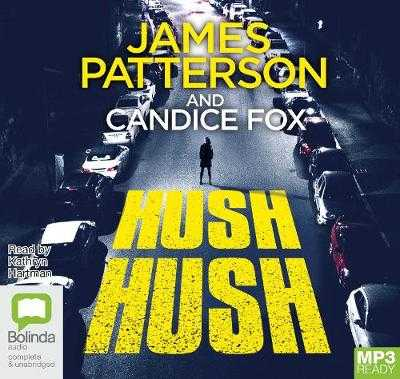 Hush Hush - Patterson, James, and Fox, Candice