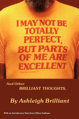 I May Not Be Totally Perfect, But Parts of Me Are Excellent - Brilliant, Ashleigh