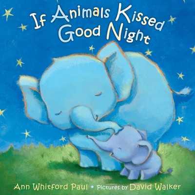If Animals Kissed Good Night - Paul, Ann Whitford