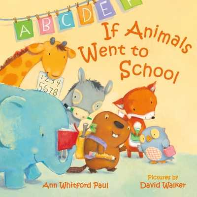 If Animals Went to School - Paul, Ann Whitford