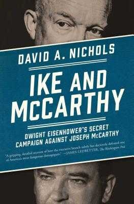 Ike and McCarthy: Dwight Eisenhower's Secret Campaign Against Joseph McCarthy - Nichols, David A