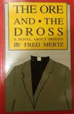 The Ore and the Dross: a Novel About Priests