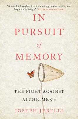 In Pursuit of Memory: The Fight Against Alzheimer's - Jebelli, Joseph