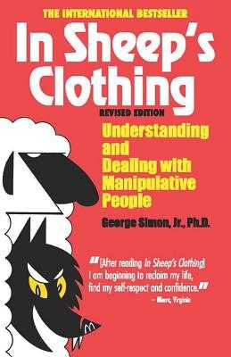 In Sheep's Clothing: Understanding and Dealing with Manipulative People - Simon, George K