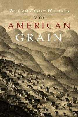 In the American Grain - Williams, William Carlos
