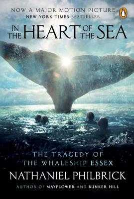 In the Heart of the Sea: The Tragedy of the Whaleship Essex - Philbrick, Nathaniel