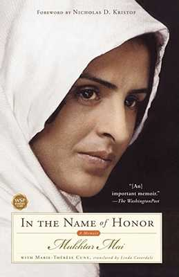 In the Name of Honor: A Memoir - Mai, Mukhtar, and Coverdale, Linda (Translated by), and Cuny, Marie-Therese