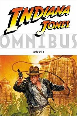 Indiana Jones Omnibus Volume 1 - Barwood, Hal, and Falstein, Noah, and Messner-Loebs, William F