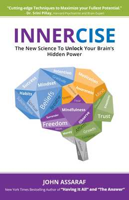 Innercise: The New Science to Unlock Your Brain's Hidden Power - Assaraf, John