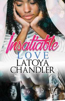 Insatiable Love - Chandler, Latoya