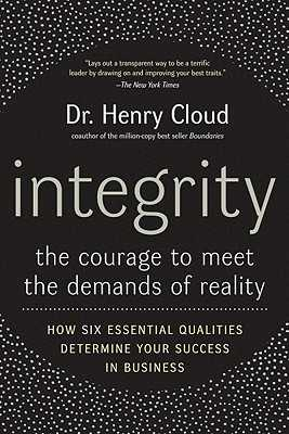Integrity: The Courage to Meet the Demands of Reality - Cloud, Henry, Dr.