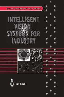 Intelligent Vision Systems for Industry - Batchelor, Bruce G, and Whelan, Paul F