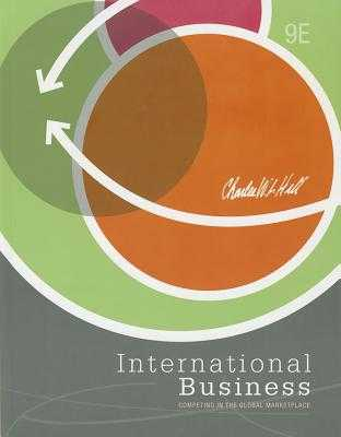 International Business: Competing in the Global Marketplace - Hill, Charles W L, Dr.