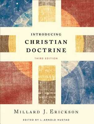 Introducing Christian Doctrine - Erickson, Millard J, and Hustad, L Arnold (Editor)