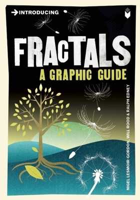 Introducing Fractals: A Graphic Guide - Lesmoir-Gordon, Nigel, and Edney, Ralph (Contributions by)
