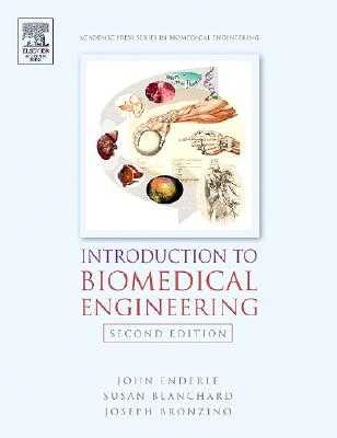 Introduction to Biomedical Engineering - Enderle, John, and Bronzino, Joseph, and Blanchard, Susan M