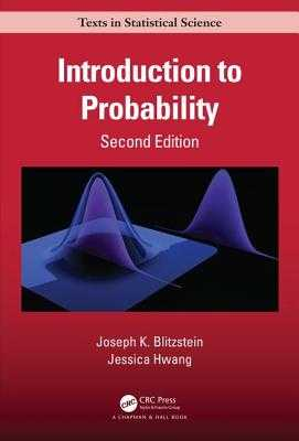 Introduction to Probability, Second Edition - Blitzstein, Joseph K, and Hwang, Jessica