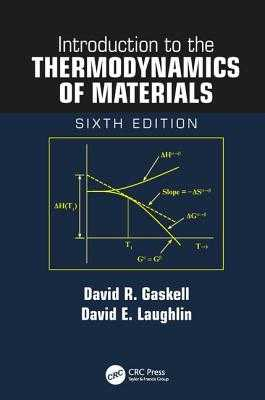Introduction to the Thermodynamics of Materials - Gaskell, David R., and Laughlin, David E.