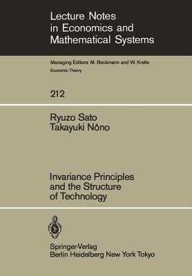 Invariance Principles and the Structure of Technology - Sato, R, and Nono, T
