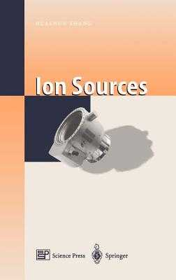 Ion Sources - Zhang, Jianrong (Editor), and Zhang, Huashun