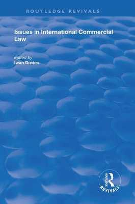 Issues in International Commercial Law - Davies, Iwan (Editor)