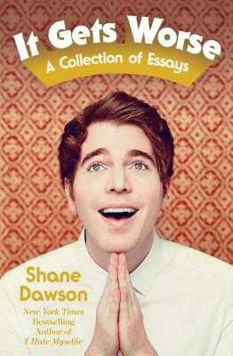 It Gets Worse: A Collection of Essays - Dawson, Shane