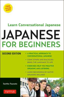 Japanese for Beginners: Learning Conversational Japanese - Second Edition (Includes Both Online Audio and CD) - Toyozato, Sachiko