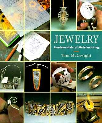 Jewelry: Fundamentals of Metalsmithing - McCreight, Tim