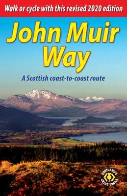 John Muir Way: A Scottish coast-to-coast route - Bardwell, Sandra, and Megarry, Jacquetta