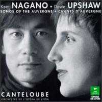 Joseph Canteloube: Songs of the Auvergne - Dawn Upshaw (soprano); Lyon National Opera Orchestra; Kent Nagano (conductor)