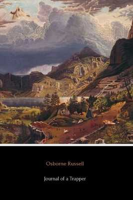 Journal of a Trapper - Russell, Osborne