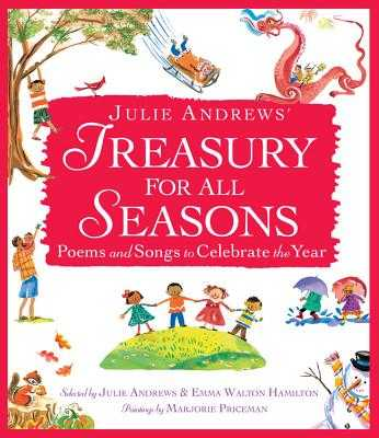 Julie Andrews' Treasury for All Seasons: Poems and Songs to Celebrate the Year - Andrews, Julie, and Walton Hamilton, Emma