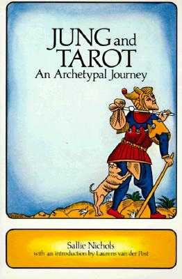 Jung and Tarot: An Archetypal Journey - Nichols, Sallie, and Van Der Post, Laurens (Introduction by)