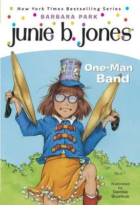 Junie B. Jones #22: One-Man Band - Park, Barbara
