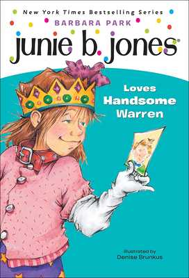Junie B. Jones Loves Handsome Warren - Park, Barbara