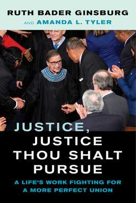 Justice, Justice Thou Shalt Pursue, Volume 2: A Life's Work Fighting for a More Perfect Union - Ginsburg, Ruth Bader, and Tyler, Amanda L