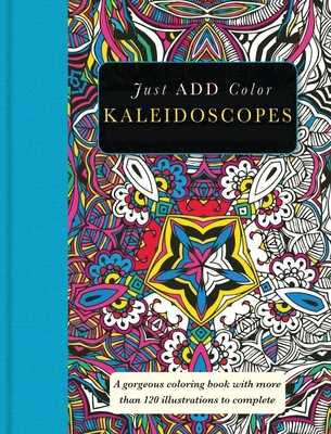 Kaleidoscopes: Gorgeous Coloring Books with More Than 120 Illustrations to Complete - Carlton Publishing Group