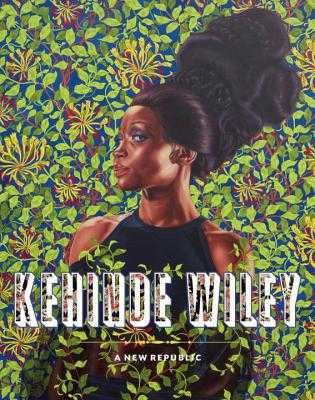 Kehinde Wiley: A New Republic - Tsai, Eugenie (Editor), and H. Choi, Connie (Contributions by)
