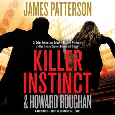 Killer Instinct Lib/E - Patterson, James, and Roughan, Howard, and Ballerini, Edoardo (Read by)