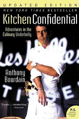 Kitchen Confidential Updated Ed: Adventures in the Culinary Underbelly - Bourdain, Anthony