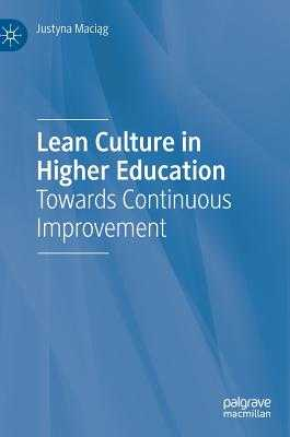 Lean Culture in Higher Education: Towards Continuous Improvement - Maciag, Justyna