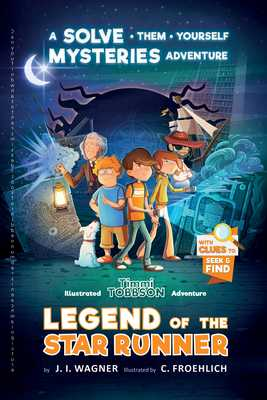 Legend of the Star Runner: A Timmi Tobbson Adventure - Wagner, J I