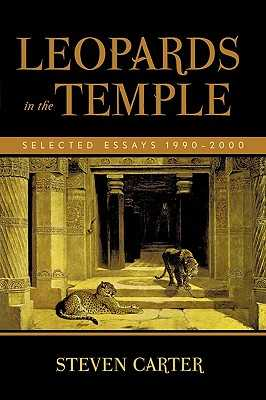 Leopards in the Temple: Selected Essays 1990-2000 - Carter, Steven