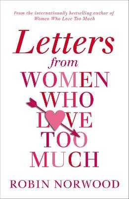 Letters from Women Who Love Too Much - Norwood, Robin
