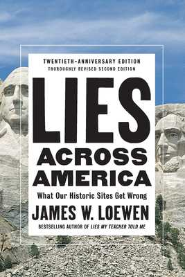 Lies Across America: What Our Historic Sites Get Wrong - Loewen, James W