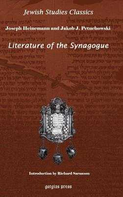 Literature of the Synagogue - Petuchowski, Jacob, and Heinemann, Joseph (Editor)