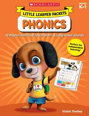 Little Learner Packets: Phonics: 10 Playful Units That Teach Short- & Long-Vowel Sounds - Findley, Violet