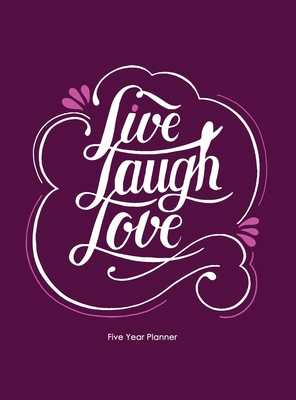 Live Laugh Love: Five Year Planner: 2020-2024 Monthly Planner 8.5 x 11 with Hardcover - Planners, Miracle